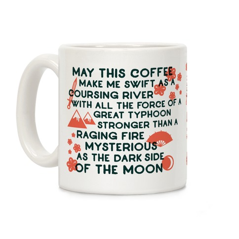 May This Coffee Make Me Swift as a Coursing River Coffee Mug