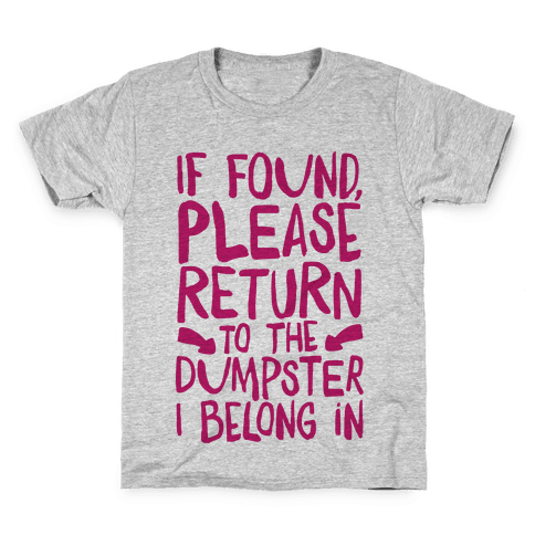 If Found Please Return To The Dumpster Kids T-Shirt