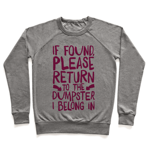 If Found Please Return To The Dumpster Pullover
