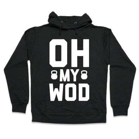WOD Kettlebell Workout Of The Day Fitness Exercise Lifting Hoodie Pullover