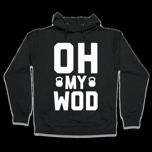 Oh My WOD Hooded Sweatshirt