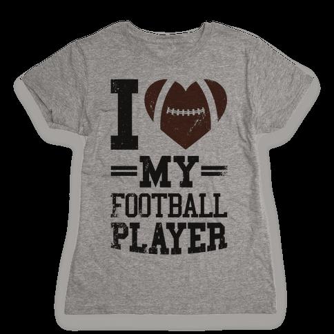 I Love My Football Player Womens T-Shirt