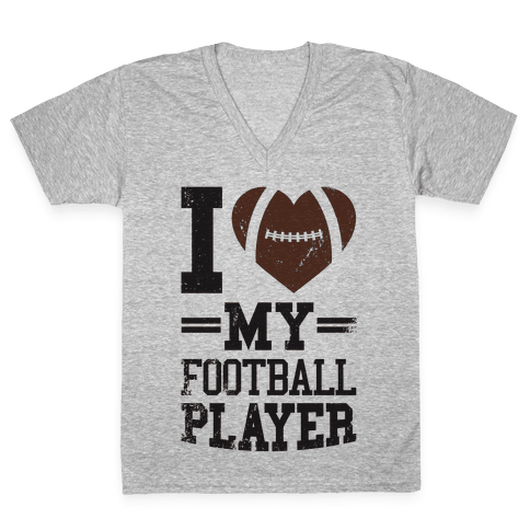 I Love My Football Player V-Neck Tee Shirt