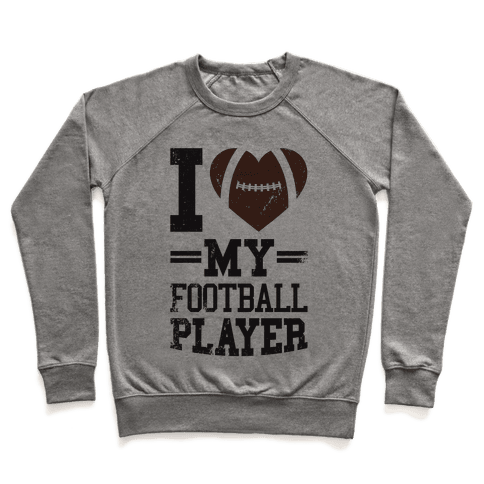 I Love My Football Player Pullover