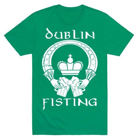 e2838cfb03ac3 Dublin Fisting T-Shirt
