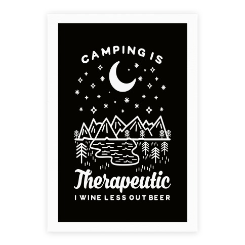 Camping is Therapeutic I Wine Less Out Beer Poster