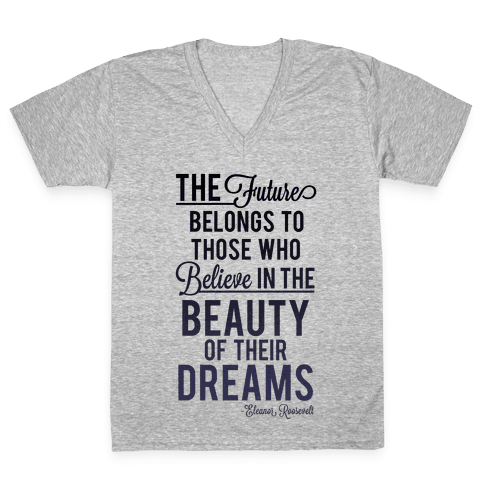 The Future Belongs To Those Who Believe V-Neck Tee Shirt