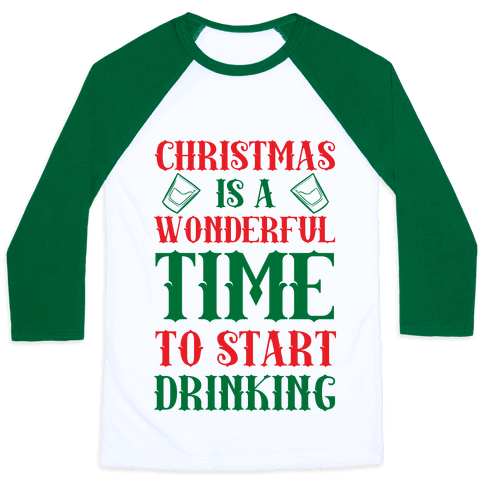 Christmas Is A Wonderful Time To Start Drinking
