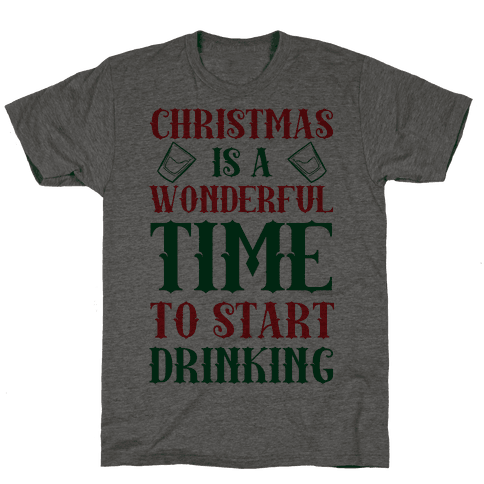 Christmas Is A Wonderful Time To Start Drinking Mens T-Shirt