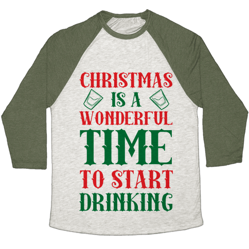 Christmas Is A Wonderful Time To Start Drinking Baseball Tee