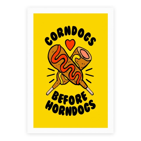 Corndogs Before Horndogs Poster