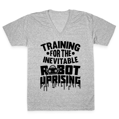 Training For The Inevitable Robot Uprising V-Neck Tee Shirt