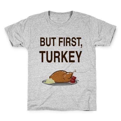 But first, Turkey Kids T-Shirt