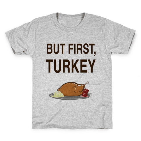 But first, Turkey Kids T-Shirt