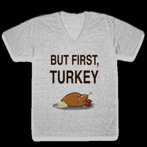 But first, Turkey V-Neck Tee Shirt