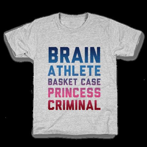 Brain, Athlete, Basket Case, Princess, Criminal Kids T-Shirt