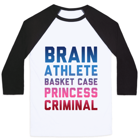 Brain, Athlete, Basket Case, Princess, Criminal Baseball Tee