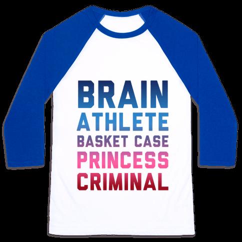 Brain, Athlete, Basket Case, Princess, Criminal Baseball Tee