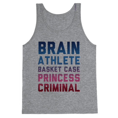 Brain, Athlete, Basket Case, Princess, Criminal Tank Top