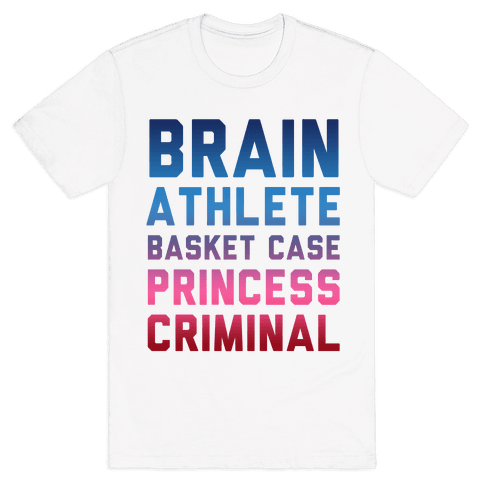 Brain, Athlete, Basket Case, Princess, Criminal Mens T-Shirt
