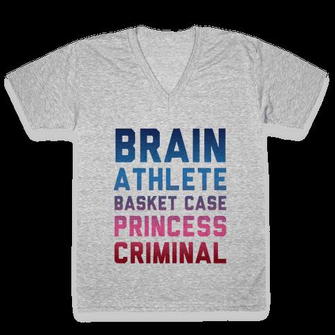 Brain, Athlete, Basket Case, Princess, Criminal V-Neck Tee Shirt