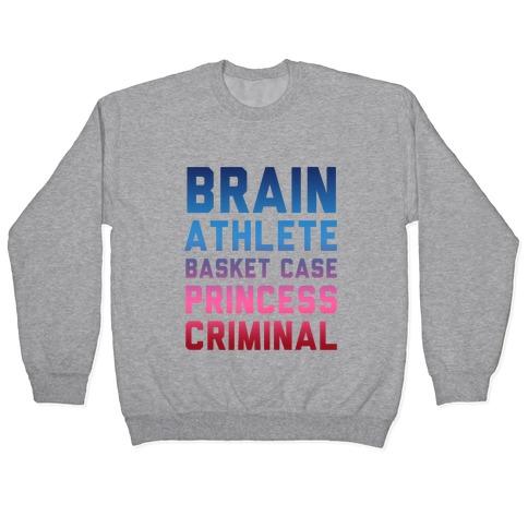 Brain, Athlete, Basket Case, Princess, Criminal Pullover