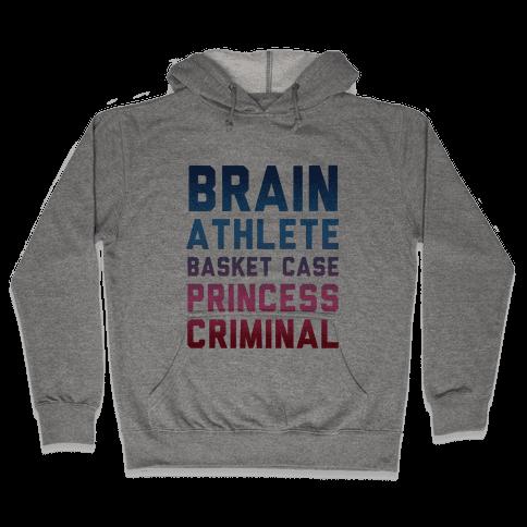 Brain, Athlete, Basket Case, Princess, Criminal Hooded Sweatshirt