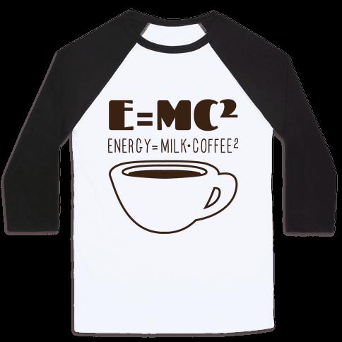 E=Mc Coffee Baseball Tee