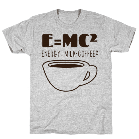 E=Mc Coffee Mens T-Shirt