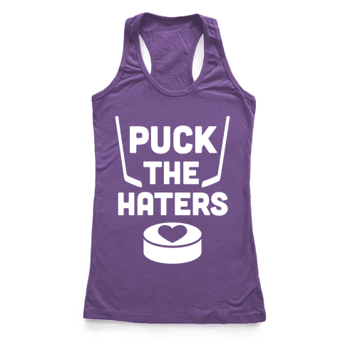 Puck The Haters Racerback Tank Top