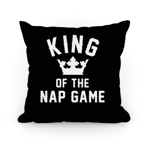 King Of The Nap Game Pillow