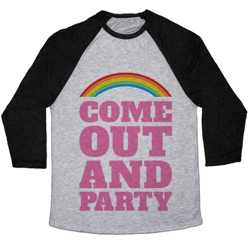 Come Out and Party Baseball Tee