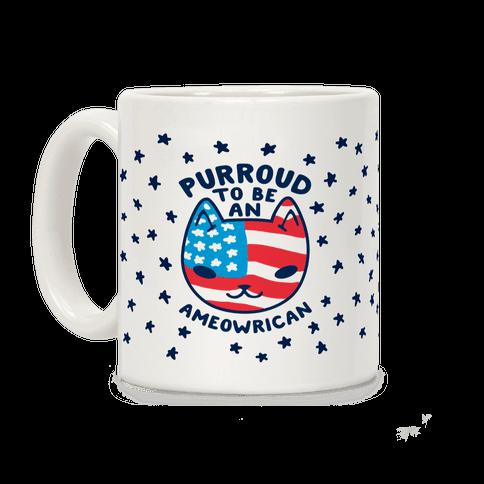 Purroud to be an Ameowrican Coffee Mug