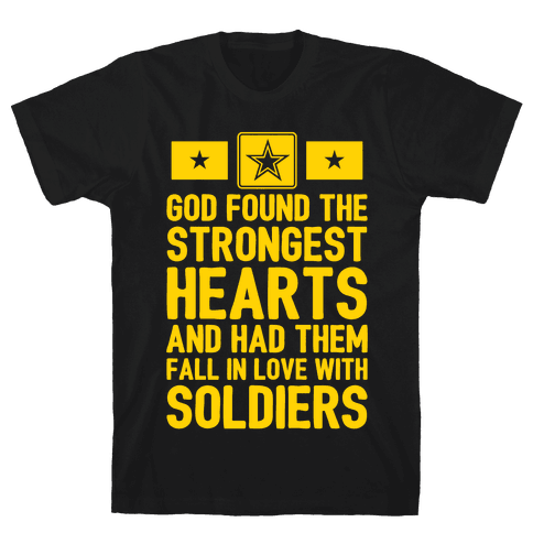 God Found The Strongest Hearts (Army) Mens T-Shirt