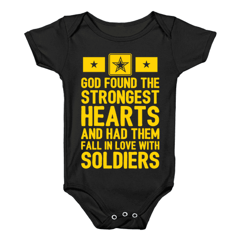 God Found The Strongest Hearts (Army) Baby Onesy
