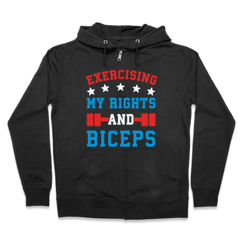 Exercising My Rights and Biceps Zip Hoodie