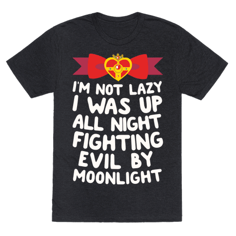 I Was Up Fighting Evil By Moonlight Tee