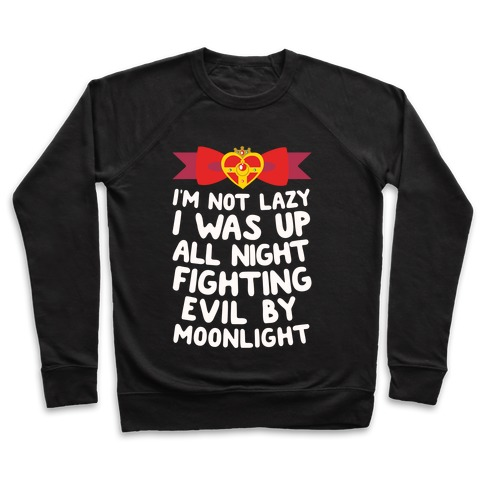 I Was Up Fighting Evil By Moonlight Pullover