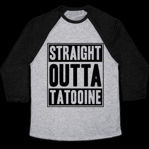 Straight Outta Tatooine Baseball Tee
