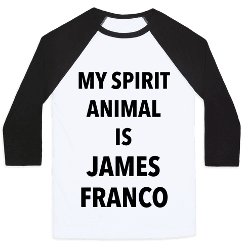 My Spirit Animal Is James Franco Baseball Tee