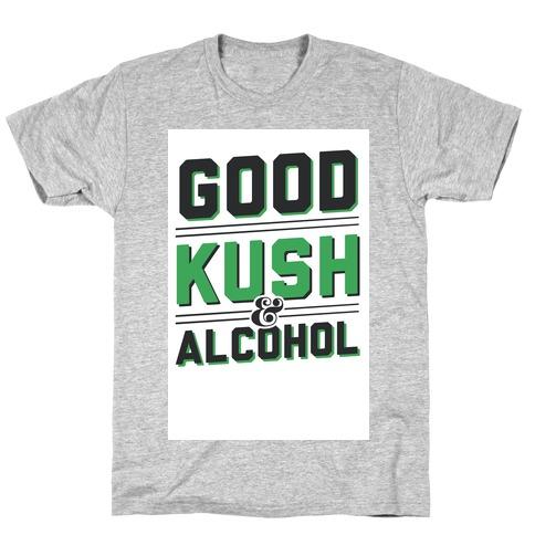 Good Kush & Alcohol T-Shirt
