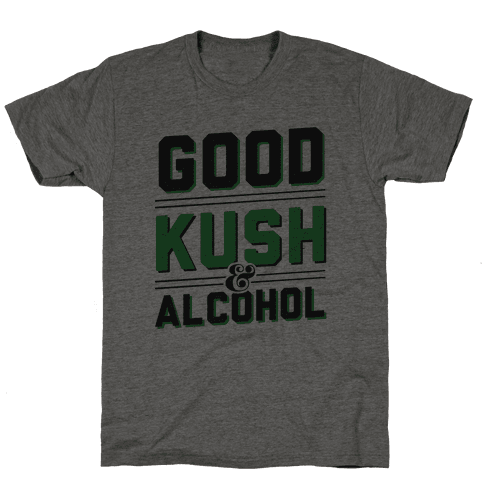 Good Kush & Alcohol Mens T-Shirt