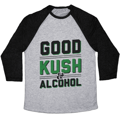 Good Kush & Alcohol Baseball Tee