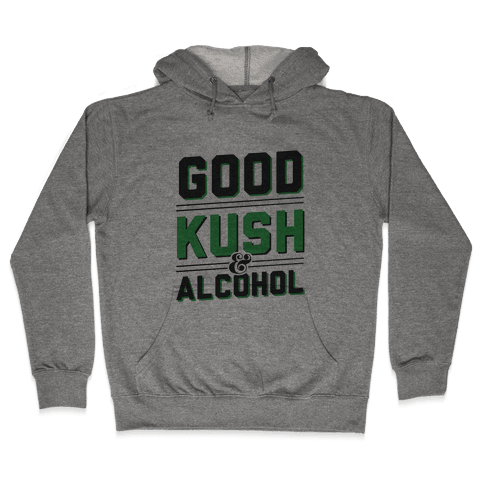 Good Kush & Alcohol Hooded Sweatshirt