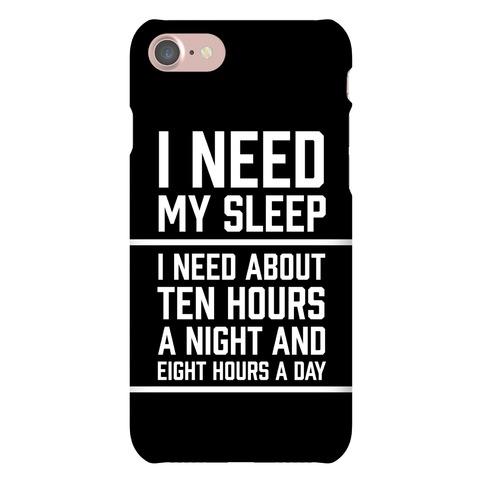 I Need My Sleep Phone Case