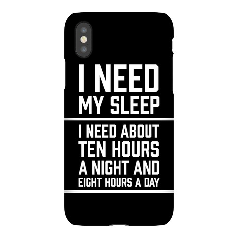 I Need My Sleep Phone Case