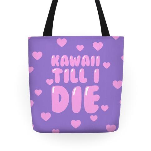 Kawaii Till I Die Tote