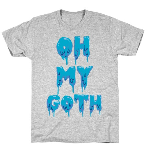 Oh My Goth Mens T-Shirt