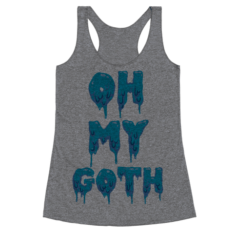 Oh My Goth Racerback Tank Top