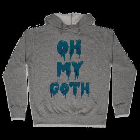 Oh My Goth Hooded Sweatshirt